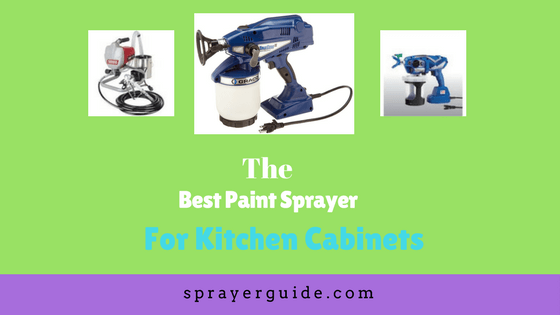 Best Paint Sprayer For Kitchen Cabinets 2018 With Tips